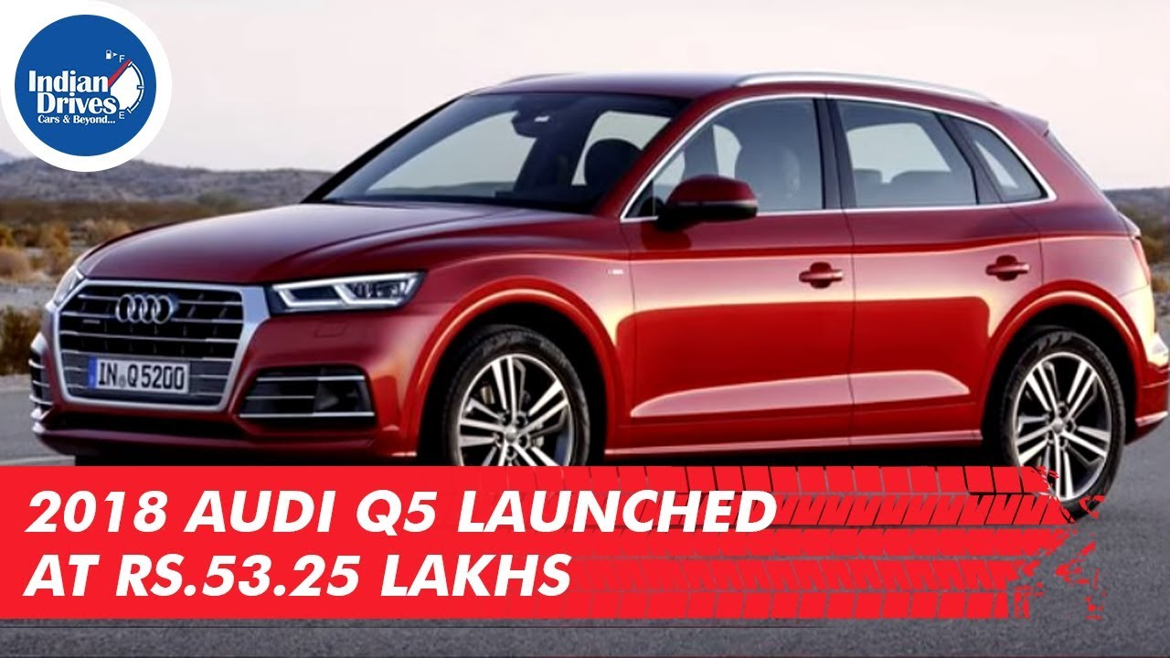 2018 audi q5 launched at rs lakhs in india. Black Bedroom Furniture Sets. Home Design Ideas