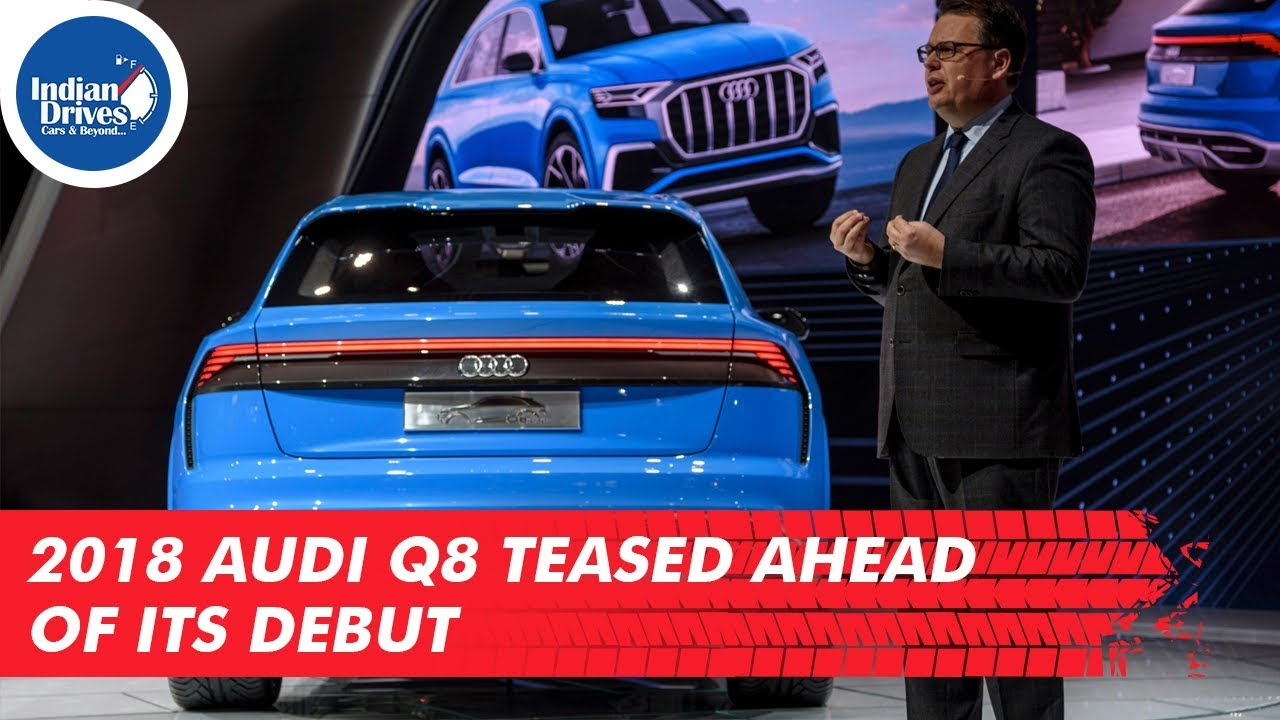 2018 Audi Q8 Teased Ahead Of Its Debut At The Beijing Motor Show