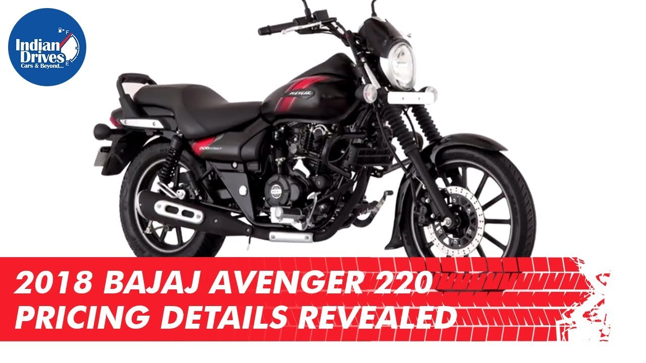 2018 Bajaj Avenger 220 Pricing Details Revealed