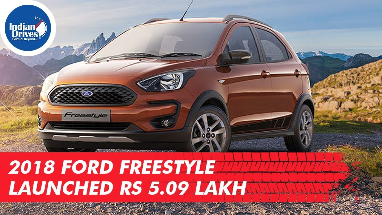 2018 Ford Freestyle Launched At Rs 5.09 Lakh In India