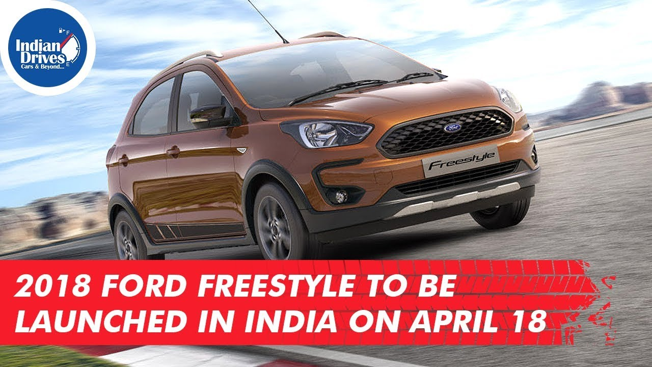 2018 Ford Freestyle To Be Launched In India On April 18