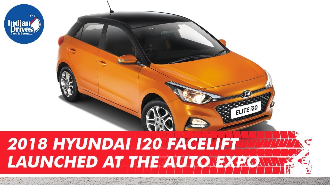 2018 Hyundai i20 Facelift Launched At The Auto Expo 2018