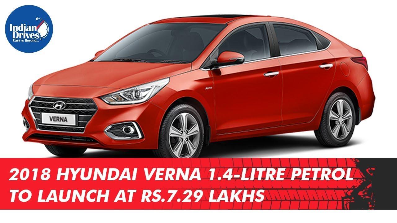 2018 Hyundai Verna 1.4-litre Petrol To Launch At Rs. 7.29 Lakhs