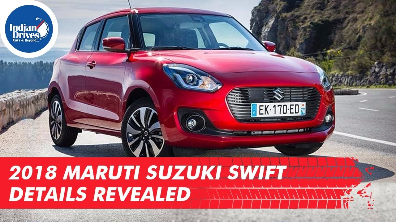 2018 Maruti Suzuki Swift Details Revealed