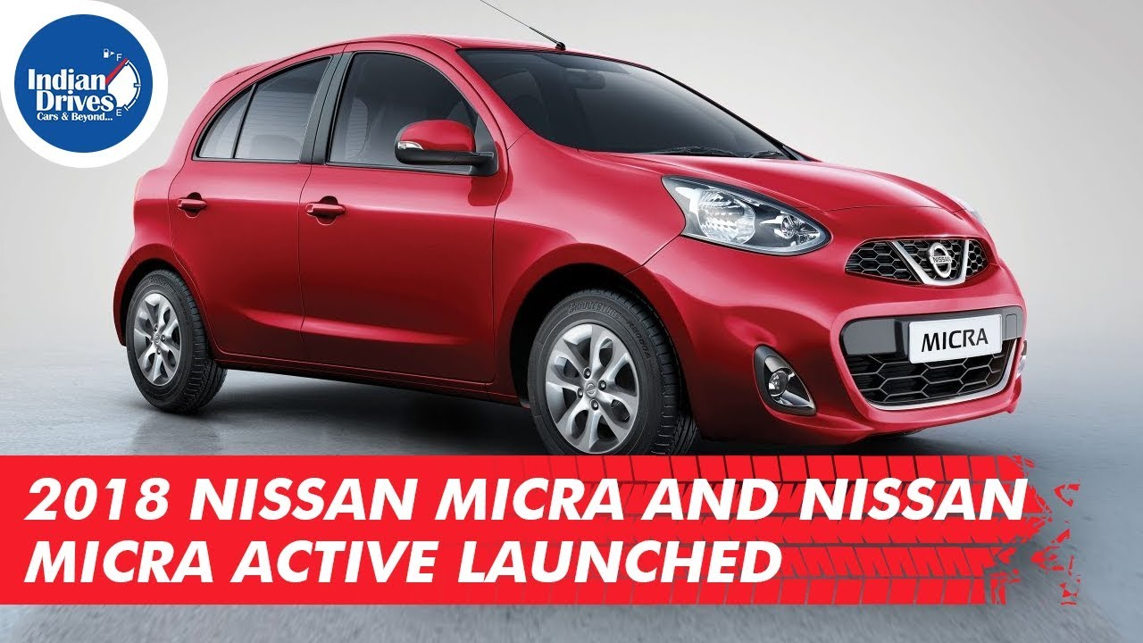 2018 Nissan Micra And Nissan Micra Active Launched