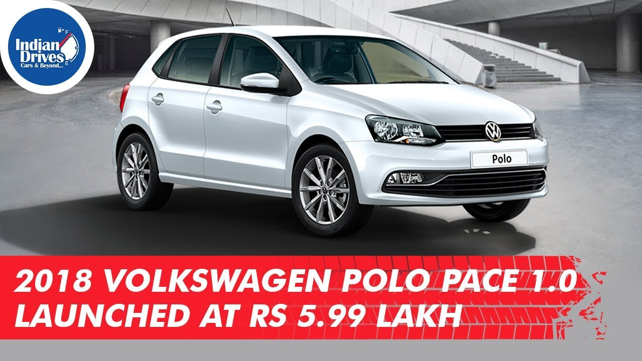 2018 Volkswagen Polo Pace 1.0 launched At Rs 5.99 lakh