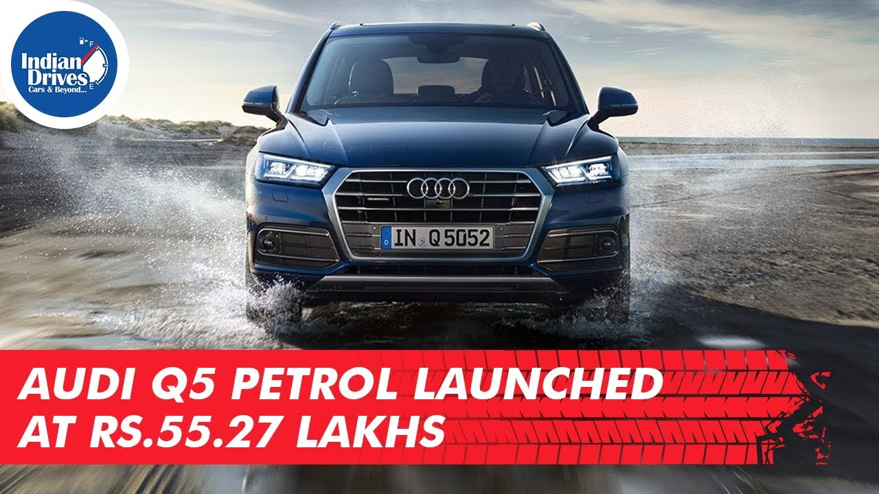 Audi Q5 Petrol launched at Rs.55.27 Lakhs