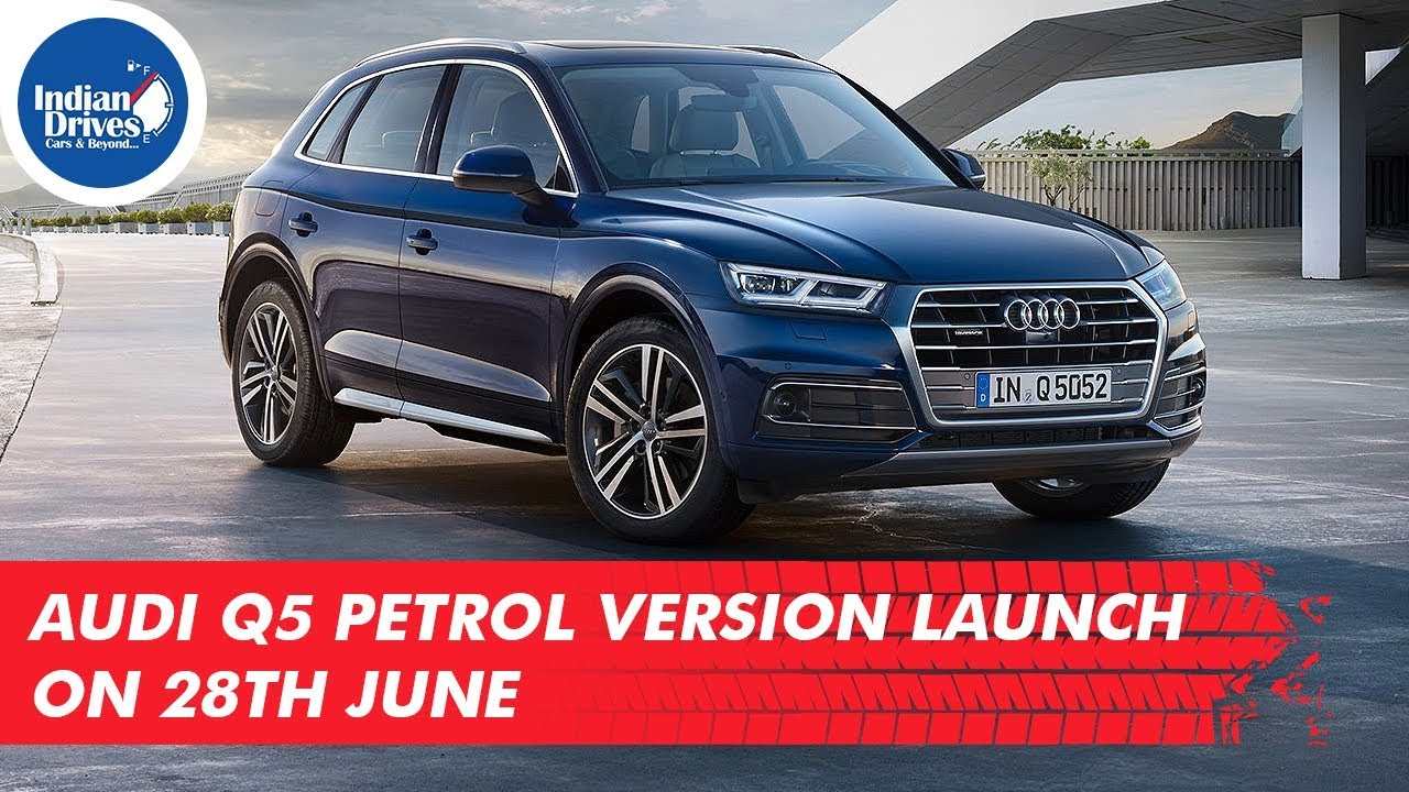 Audi Q5 Petrol Version Launch On 28th June