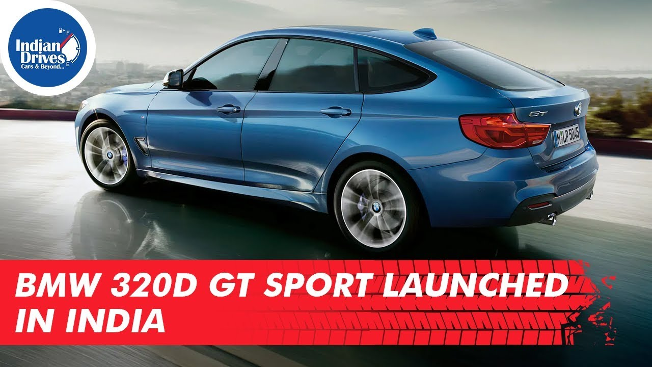 BMW 320d GT Sport Launched In India