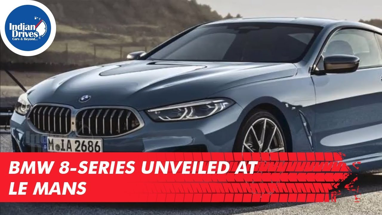 BMW 8-Series Unveiled At Le Mans