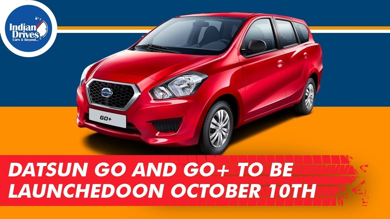 Datsun Go And Go+ To Be Launched On October 10th