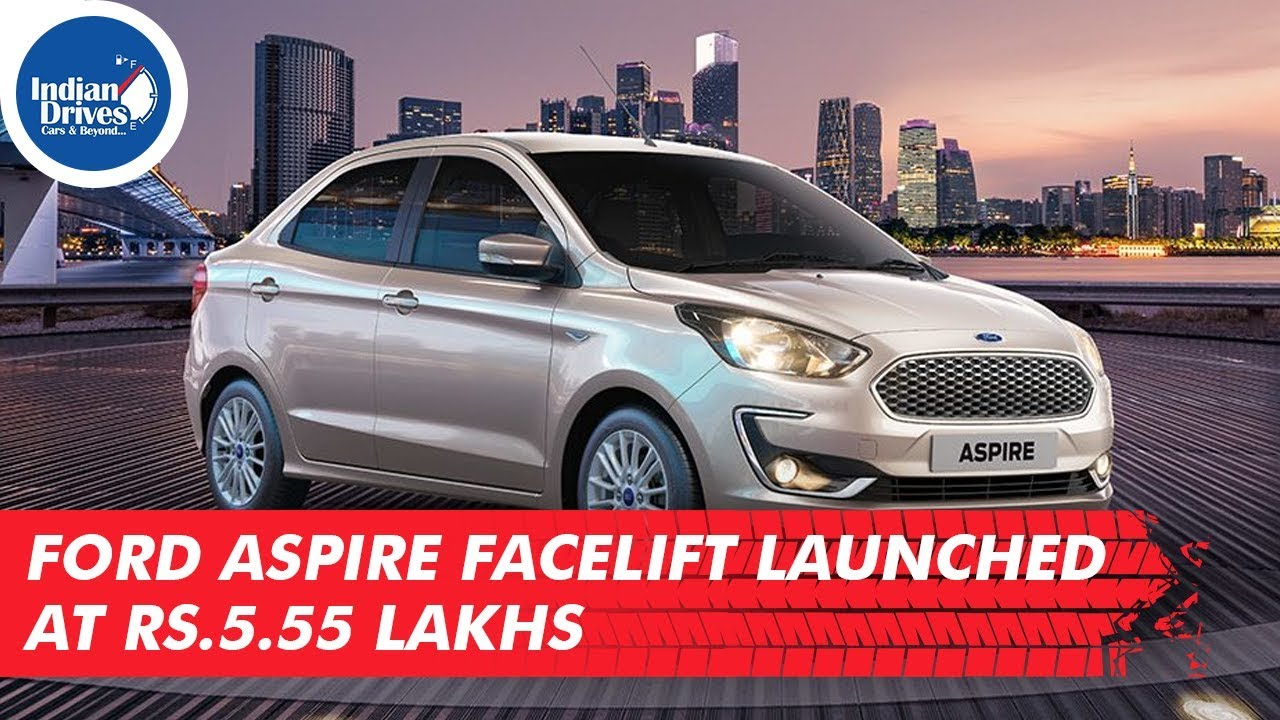 Ford Aspire Facelift Launched At Rs. 5.55 Lakhs
