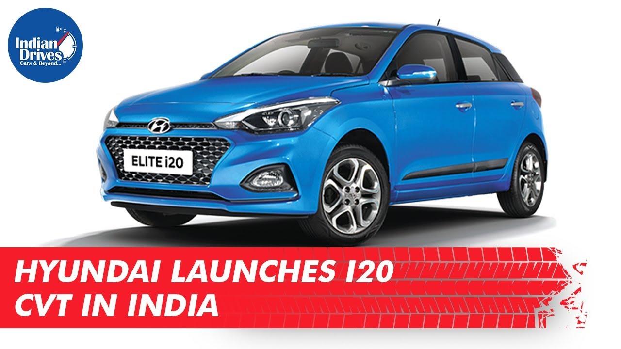 Hyundai Launches i20 CVT In India