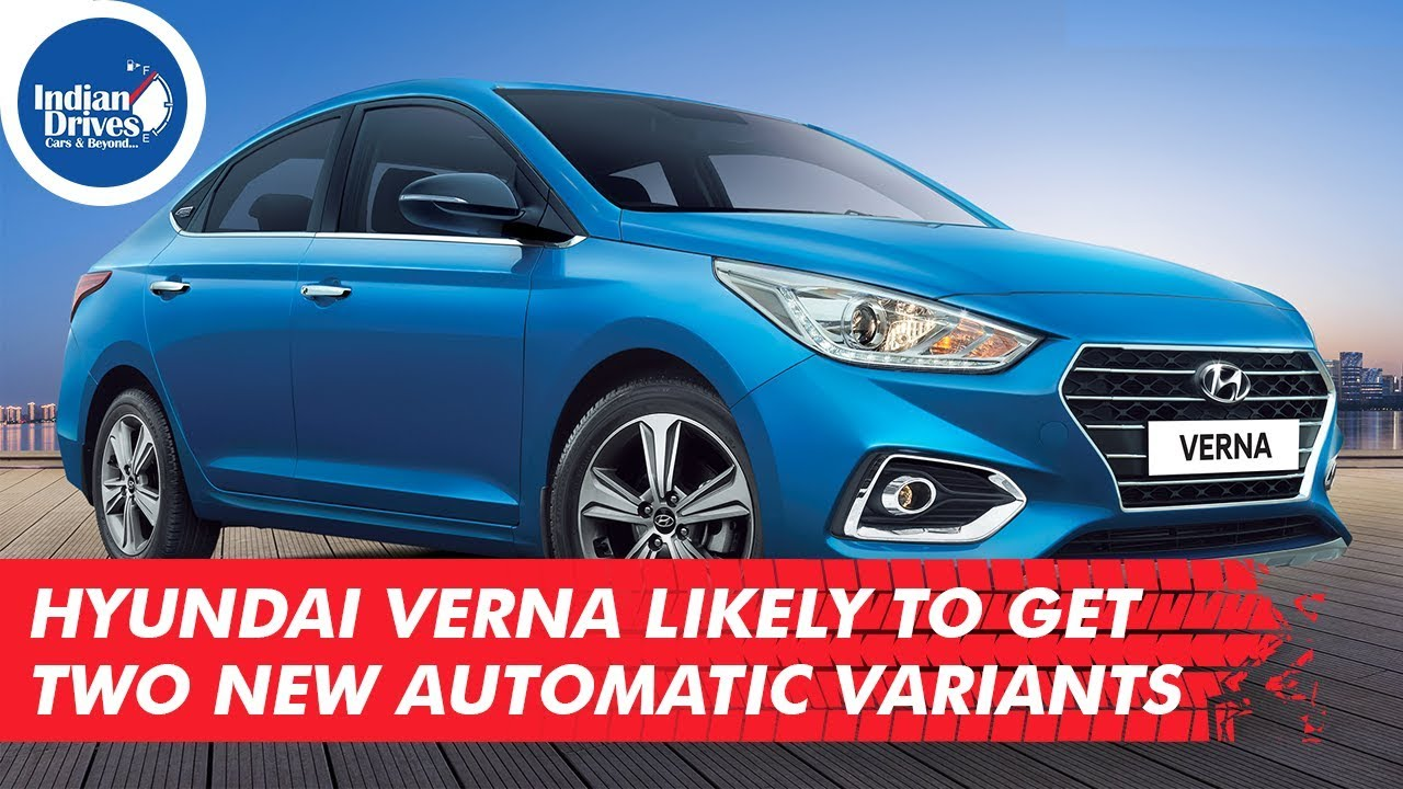Hyundai Verna Likely To Get Two New Automatic Variants