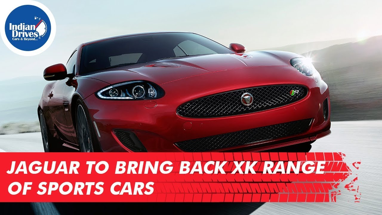 Jaguar Land Rover To Bring Back XK Range Of Sports Cars