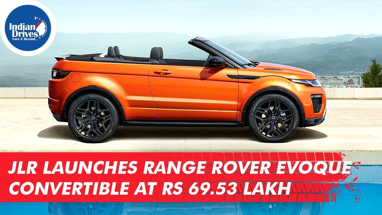 JLR Launches Range Rover Evoque Convertible At Rs 69.53 lakh