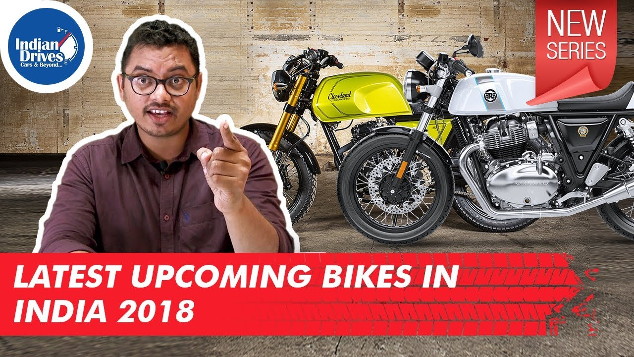 Latest Upcoming Bikes In India 2018 – Royal Enfield, CCW, Hero