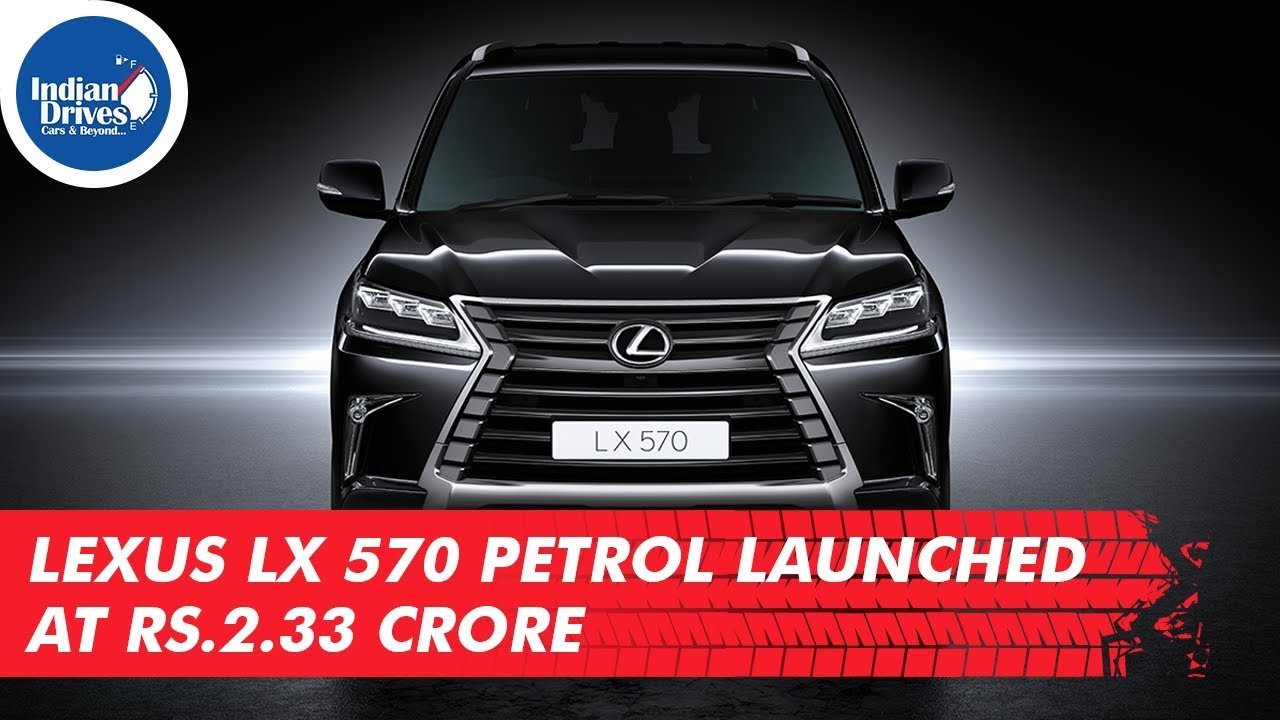 Lexus LX 570 Petrol Launched At Rs.2.33 Crore In India