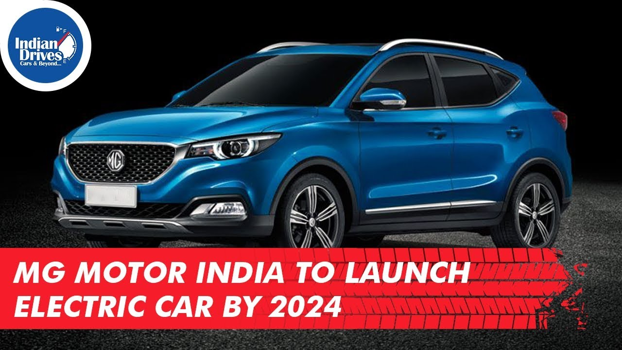 MG Motor India To Launch Electric Car By 2024