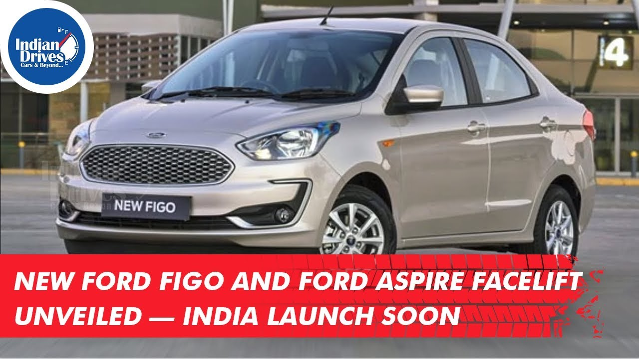 New Ford Figo And Ford Aspire Facelift Unveiled — India Launch Soon
