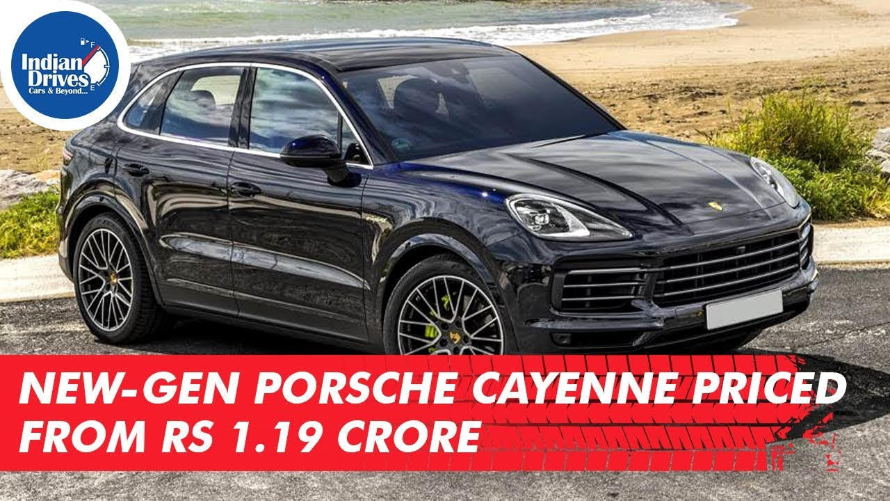 New-Gen Porsche Cayenne Priced From Rs. 1.19 Crore
