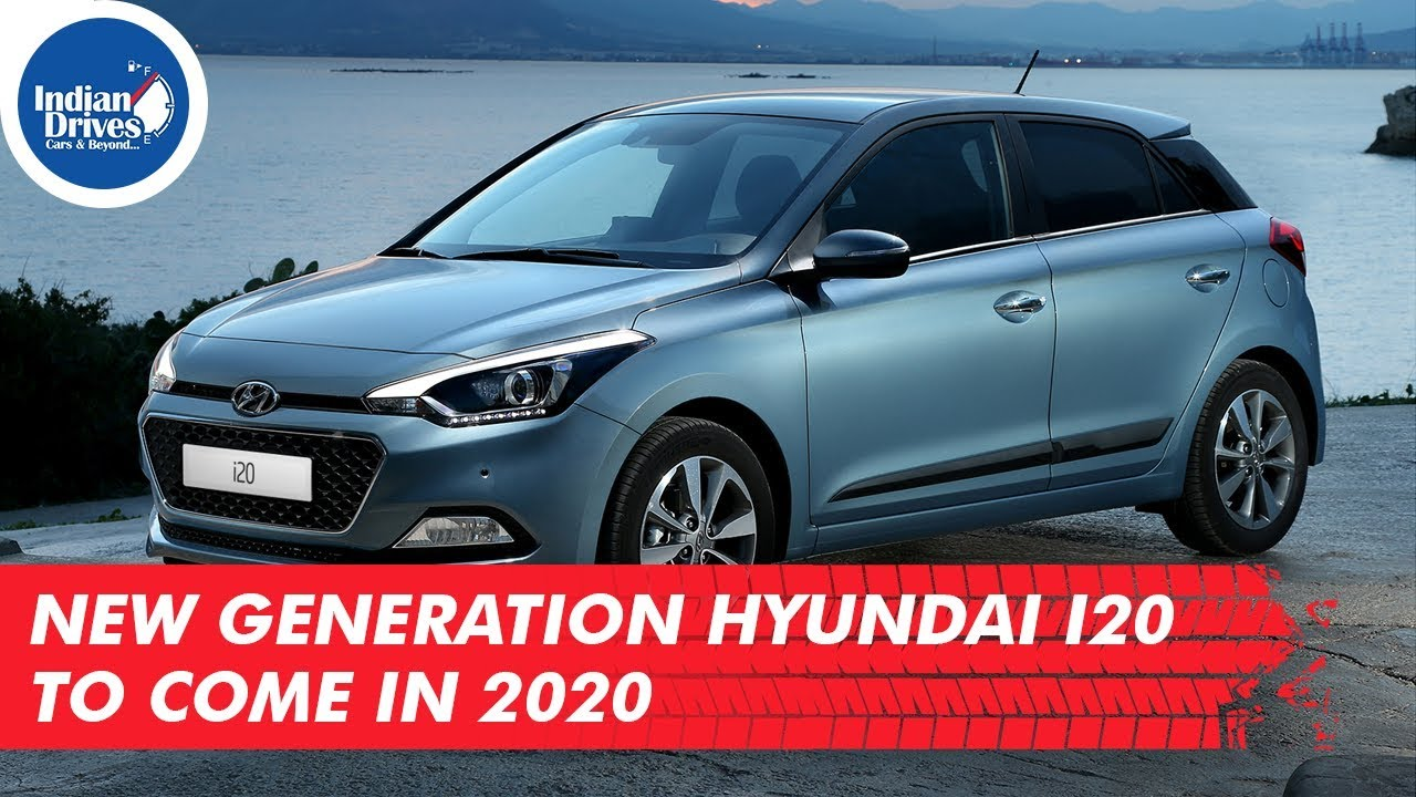New Generation Hyundai i20 To Come In 2020