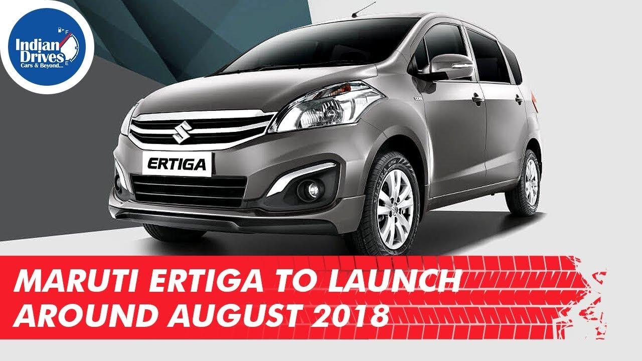 New Maruti Ertiga To launch Around August 2018 As Per Reports