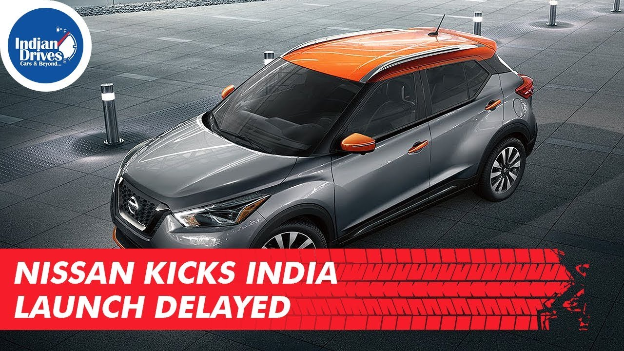 Nissan Kicks India Launch Delayed In India