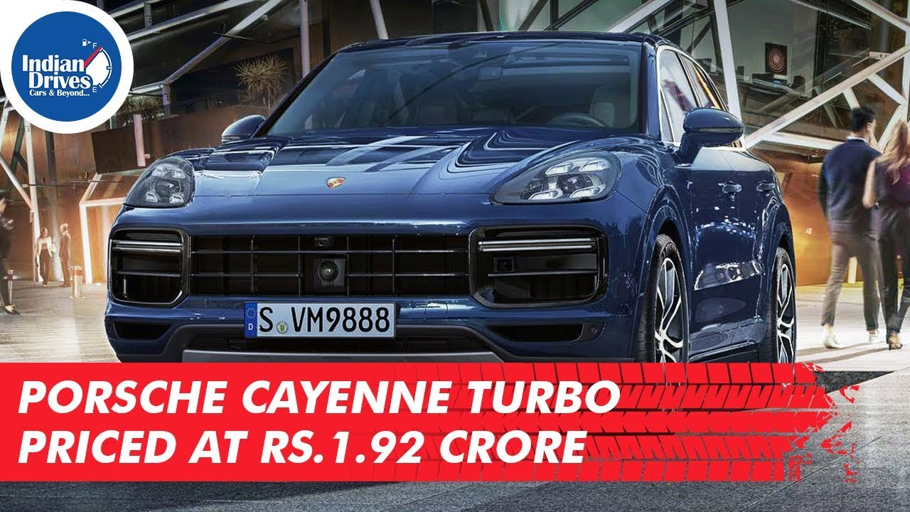 Porsche Cayenne Turbo Priced At Rs.1.92 Crore In India