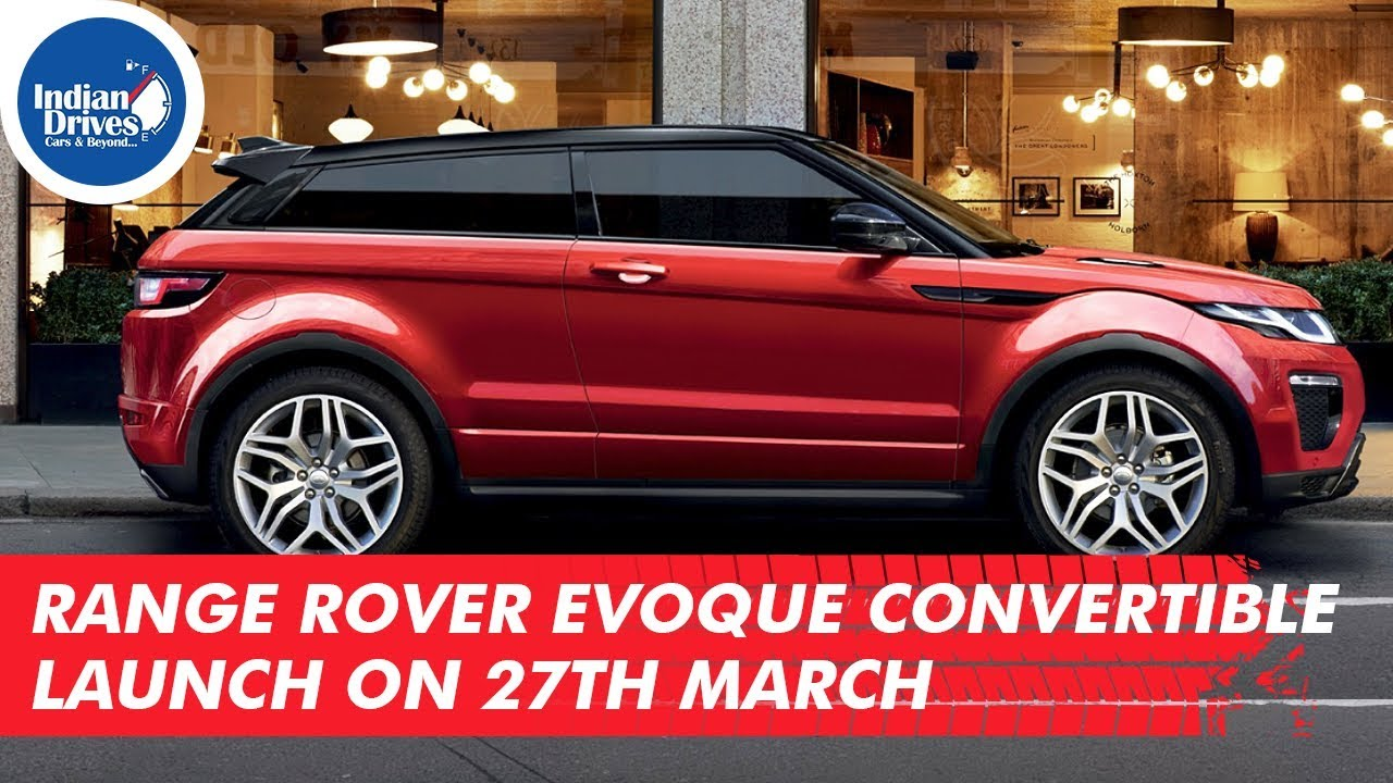 Range Rover Evoque Convertible Launch On 27th March