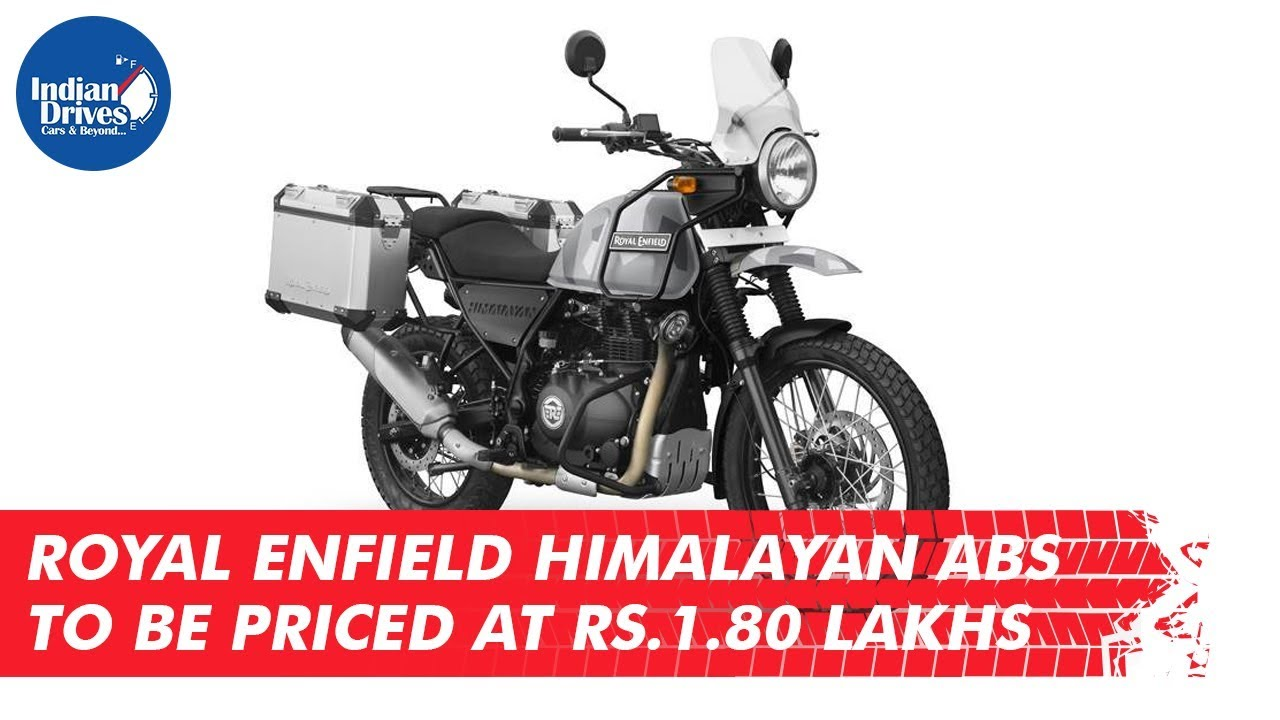 Royal Enfield Himalayan ABS To Be Priced At Rs. 1.80 Lakhs