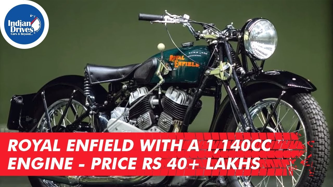 Royal Enfield With A 1,140cc Engine – Price Rs 40+ Lakhs