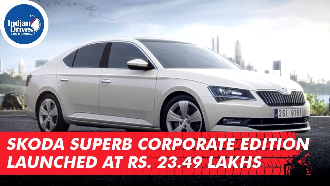 Skoda Superb Corporate Edition Launched At Rs. 23.49 Lakhs