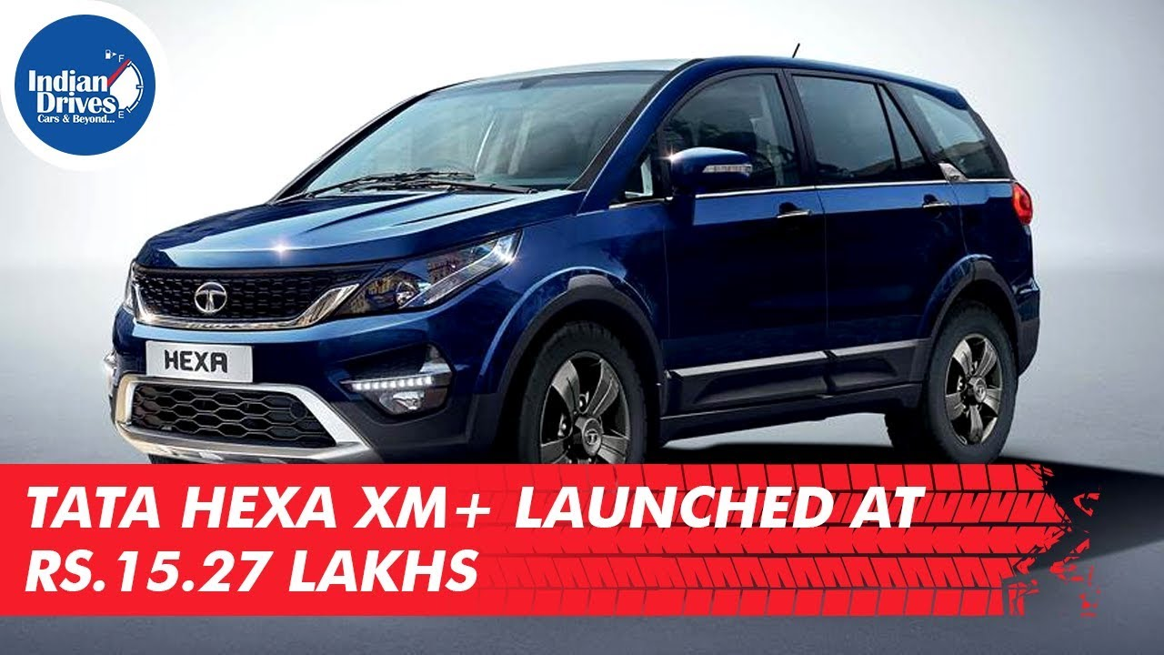Tata Hexa XM+ Launched At Rs. 15.27 Lakhs