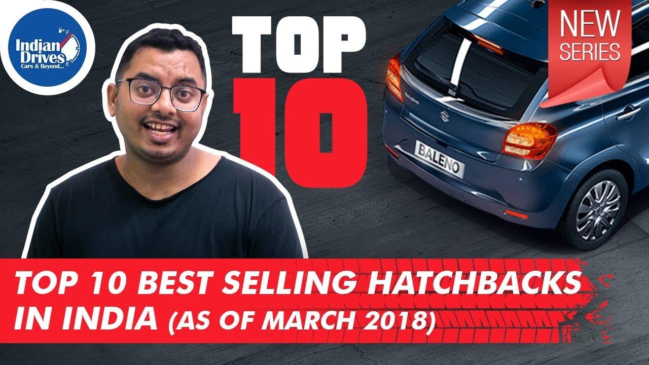 Top 10 Best Selling Hatchbacks In India Popular Hatchbacks