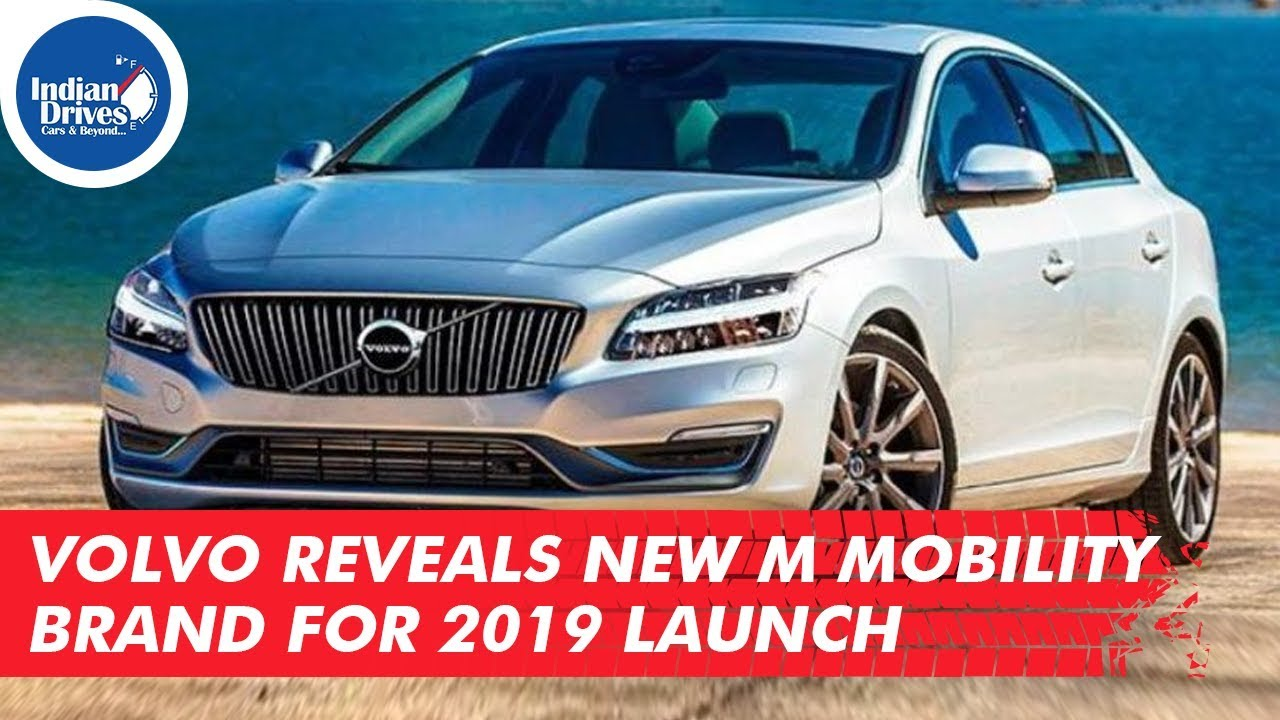 Volvo Reveals New M Mobility Brand For 2019 Launch