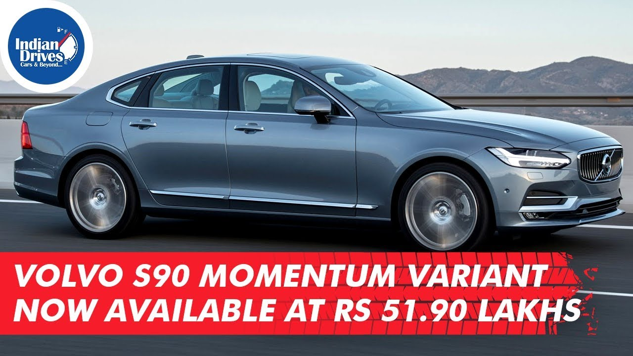 Volvo S90 Momentum Variant Now Available At Rs. 51.90 Lakhs