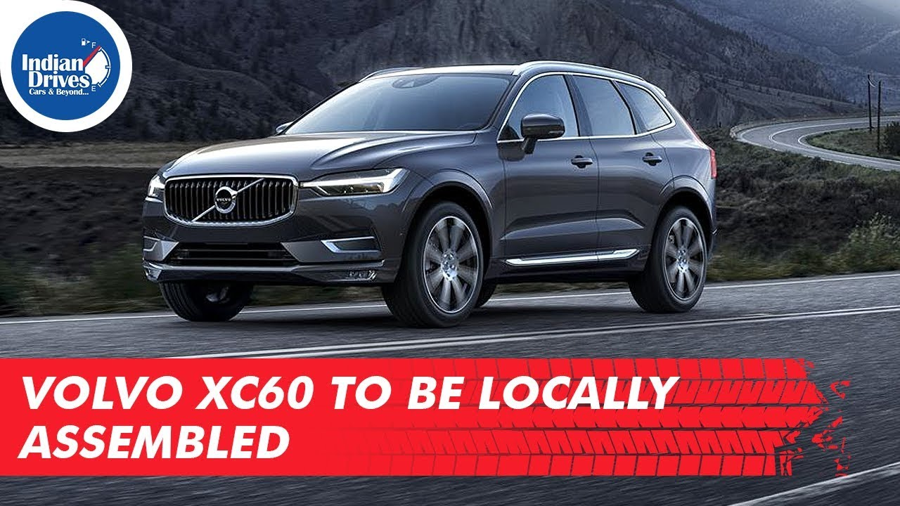 Volvo XC60 To Be Locally Assembled