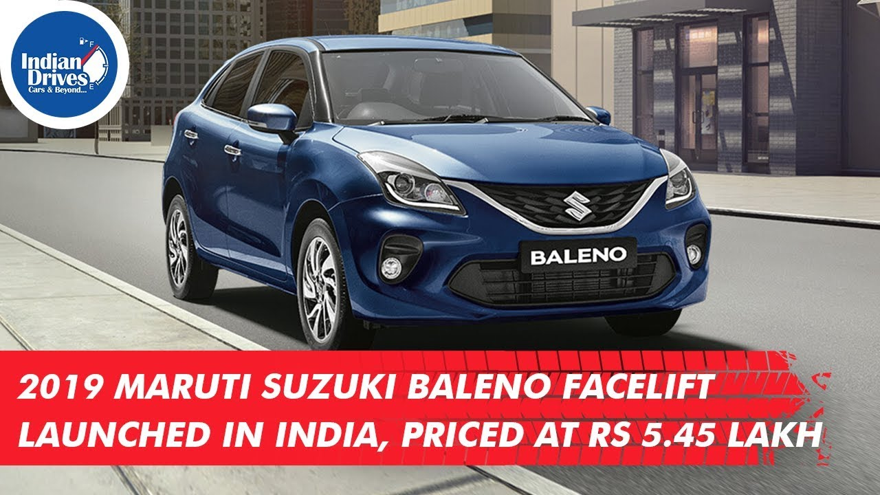 2019 Maruti Suzuki Baleno Facelift Launched In India, Priced At Rs 5.45 Lakh