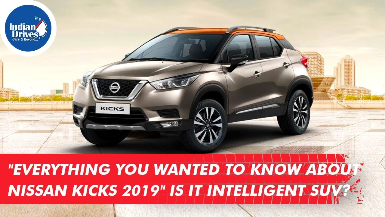 Everything You Wanted To Know About Nissan Kicks 2019 Features, Price, Variants