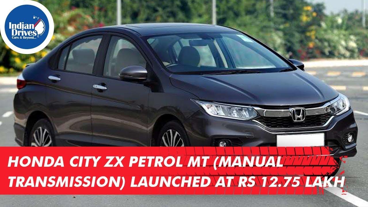 Honda City ZX Petrol MT (Manual Transmission) Launched At Rs 12.75 Lakh