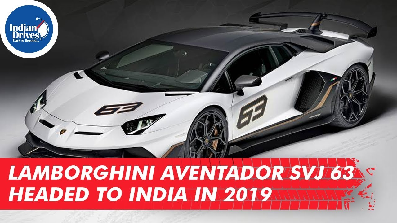 Lamborghini Aventador SVJ 63 Headed to India in 2019