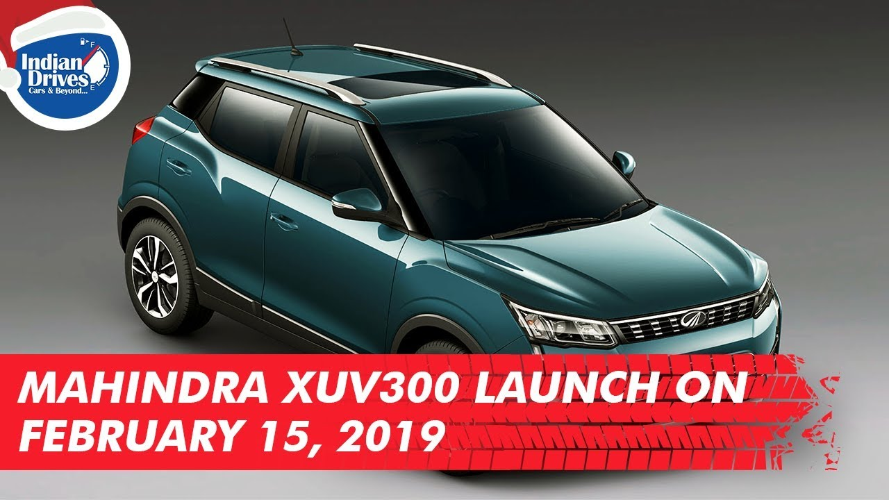 Mahindra XUV300 Launch On February 15, 2019