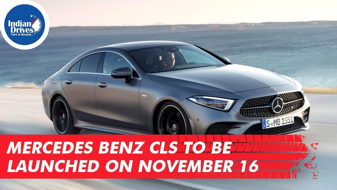 Mercedes Benz CLS To Be Launched On November 16