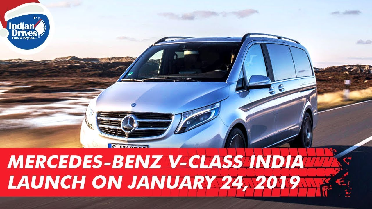 Mercedes Benz V-Class India Launch On January 24, 2019