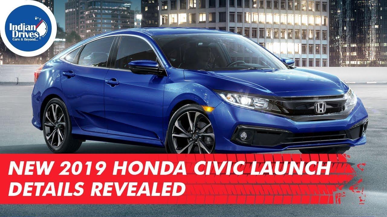 New 2019 Honda Civic Launch Details Revealed