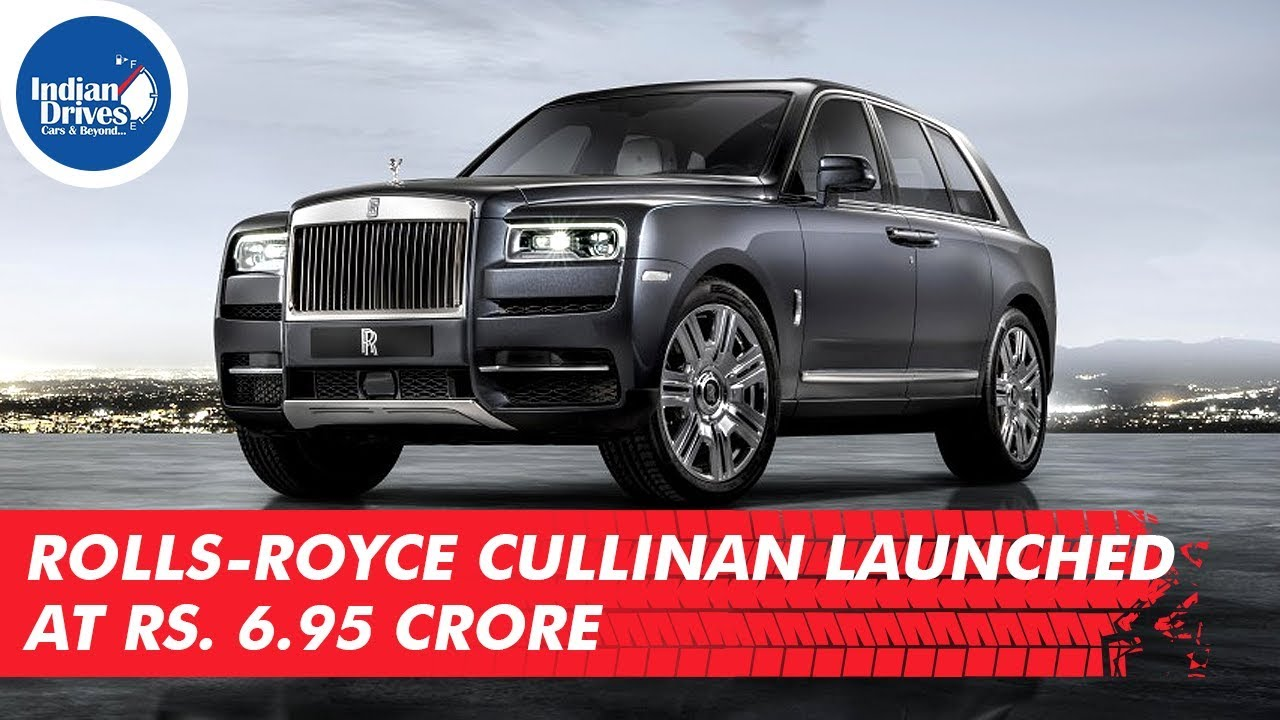 Rolls Royce Cullinan Launched At Rs. 6.95 Crore