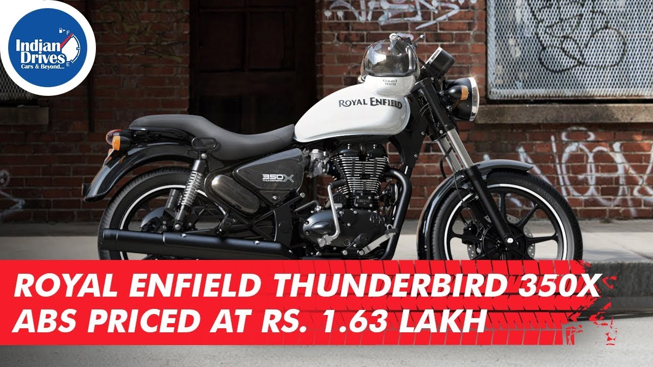 Royal Enfield Thunderbird 350X Abs Priced At Rs. 1.63 Lakh