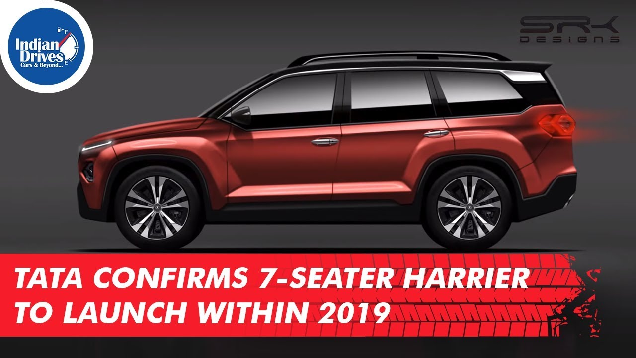 Tata Confirms 7-Seater Harrier To Launch Within 2019