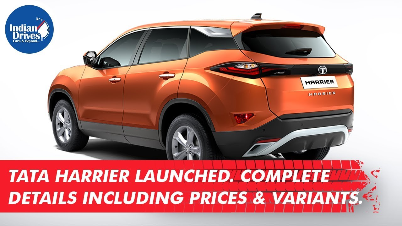 Tata Harrier SUV Launched. Complete Details Including Prices &Variants.